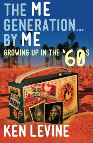 9780615653525: The Me Generation... By Me (Growing Up in the '60s)