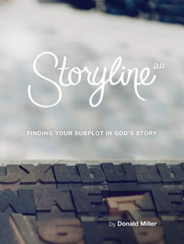 Storyline Finding Your Subplot in God's Story (9780615653716) by Donald Miller