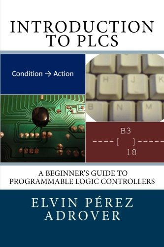 9780615654386: Introduction to PLCs: A beginner's guide to Programmable Logic Controllers