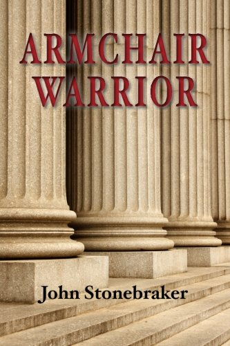 9780615654720: Armchair Warrior: How a Country Lawyer Learned to Stop Worrying and Love the Law