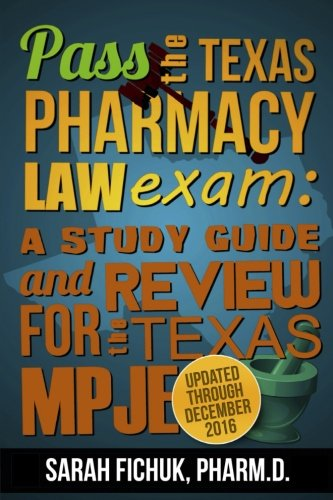 9780615655185: Pass the Texas Pharmacy Law Exam:  A Study Guide and Review for the Texas MPJE