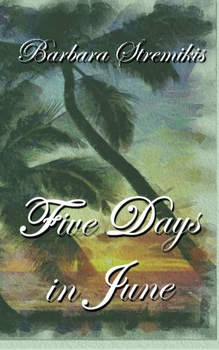 Five Days in June: A young woman encounters tragedy and hope in the crosswinds of Hawaii: Barbara ...