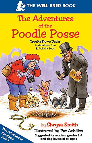 9780615657202: The Adventures of the Poodle Posse:Trouble Down Under: Children's Mystery Tale