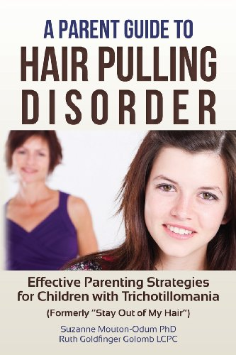 9780615657400: A Parent Guide to Hair Pulling Disorder: Effective Parenting Strategies for Children with Trichotillomania (Formerly