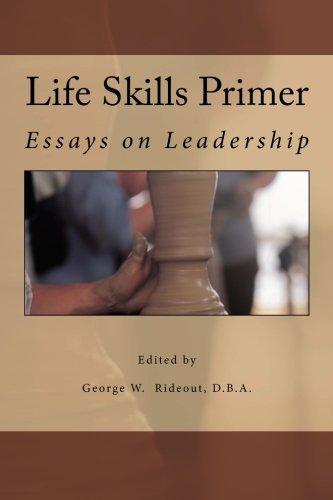 9780615658346: Life Skills Primer: Essays on Leadership