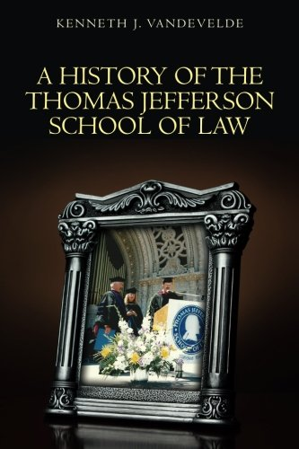 9780615658773: A History of the Thomas Jefferson School of Law