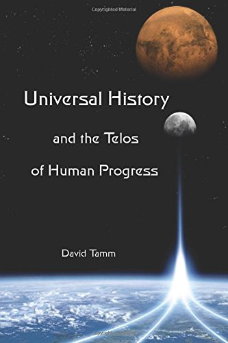 9780615658872: Universal History and the Telos of Human Progress: How History is Made