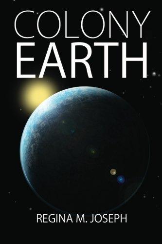 9780615659961: Colony Earth: THE ALTERRAN LEGACY SERIES: 1