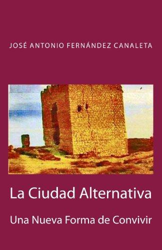 9780615660295: La Ciudad Alternativa: Gualdo Hidalgo (Spanish Edition)