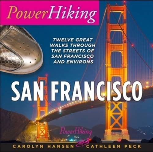 9780615660738: Powerhiking San Francisco: Twelve Great Walks Through the Streets of San Francisco and Environs