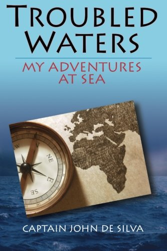 9780615660899: Troubled Waters: My Adventures at Sea