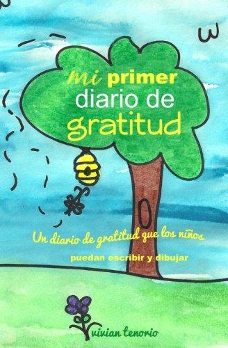 Mi Primer Diario de Gratitud Un Diario de Gratitud Que Los Ni: Vivian Tenorio