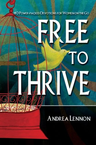 9780615661728: Free To Thrive: 40 Power Packed Devotions for Women on the Go!