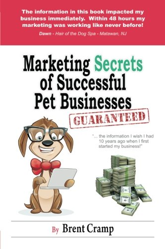 9780615662923: Marketing Secrets of Successful Pet Businesses (Volume 1)