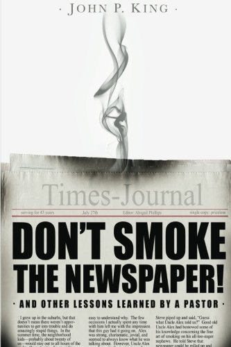 Don't Smoke the Newspaper and Other Lessons: King, Rev John