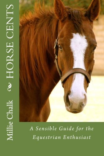 9780615663890: Horse Cents - A Sensible Guide for the Equestrian Enthusiast