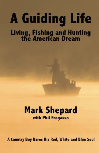 9780615664019: A Guiding Life: Living, Fishing and Hunting the American Dream