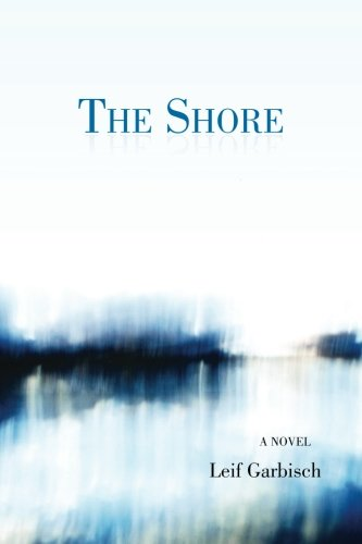 The Shore: Leif Garbisch