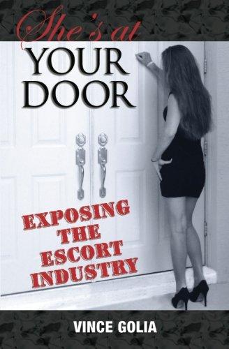 9780615665733: She's At Your Door: Exposing the Escort Industry (Volume 1)