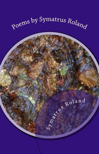 9780615665771: Poems by Symatrus Roland (Volume 1)