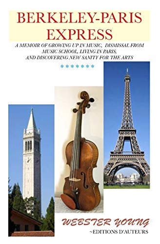 9780615665917: Berkeley-Paris Express: A Lively Memoir of Studying Classical Music and Painting