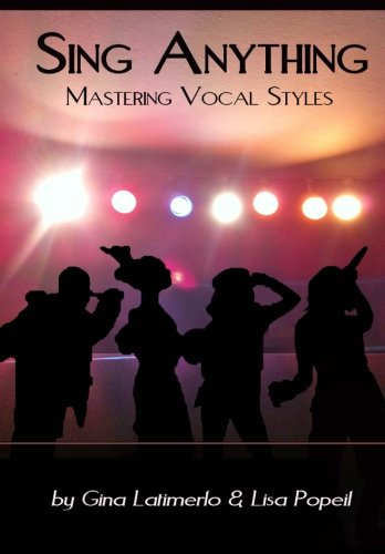 9780615665962: Sing Anything: Mastering Vocal Styles (Volume 1)