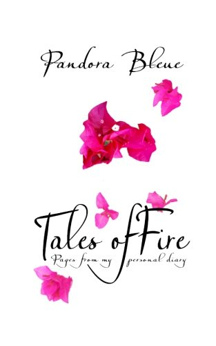 9780615666181: Tales of Fire: Pages from my personal diary