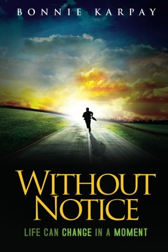 9780615666365: Without Notice: Life Can Change in a Moment