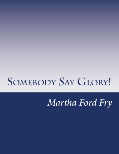 9780615667133: Somebody Say Glory!: A Musical