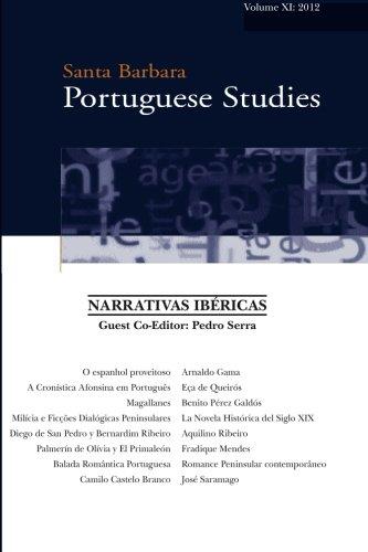 Santa Barbara Portuguese Studies, Volume XI, 2012: Narrativas Ibericas: Serra, Pedro