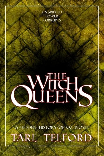 9780615667874: The Witch Queens: The Hidden History of Oz, Book One
