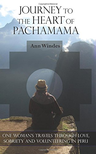 Journey to the Heart of Pachamama: Windes, Ann