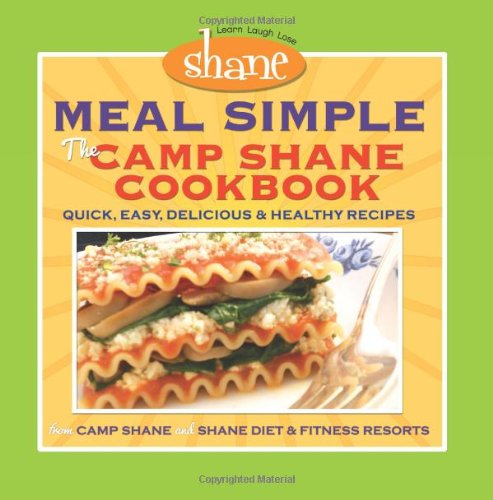 Meal Simple - The Camp Shane Cookbook: Quick, Easy, Delicious & Healthy Recipes: Janowski, ...