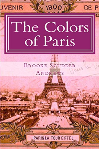 9780615669502: The Color of Paris: Tracing a Woman Artist's Path in 1907 (Volume 1)