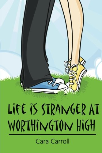 Life Is Stranger at Worthington High Volume 1: Cara Carroll