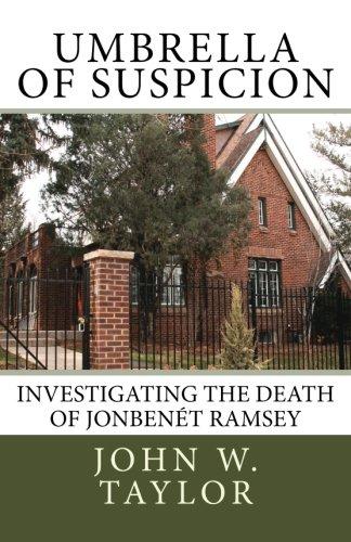 9780615671277: Umbrella of Suspicion: Investigating the death of JonBenet Ramsey