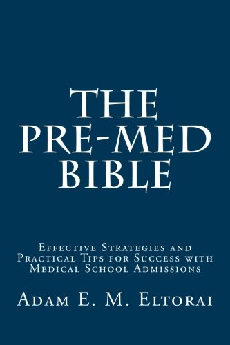 9780615671512: The Pre-Med Bible: Effective Strategies and Practical Tips for Success with Medical School Admissions