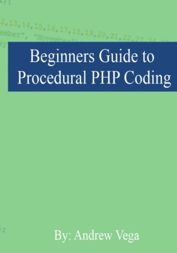 9780615671956: Beginners Guide to Procedural PHP Coding
