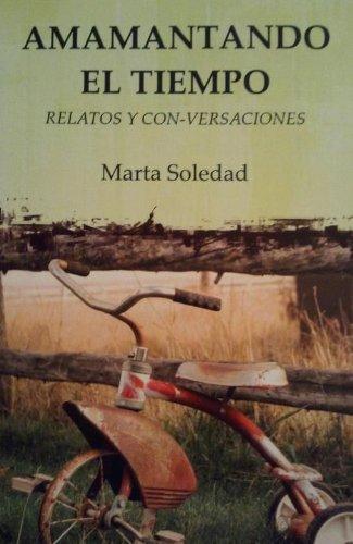 9780615672786: Amamantando El Tiempo: Relatos y Con-Versaciones