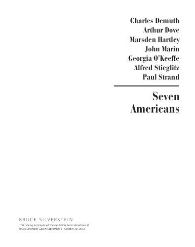 Seven Americans: Arthur G. Dove, Marsden Hartley, John Marin, Charles Demuth, Paul Strand, Georgia O'Keeffe, Alfred Stieglitz. (061567321X) by Troyen, Carol