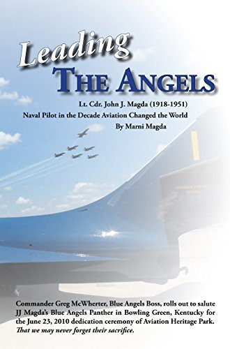 9780615673356: Leading the Angels: Lt. Cdr. John J. Magda (1918-1951), Naval Pilot in the Decade Aviation Changed the World