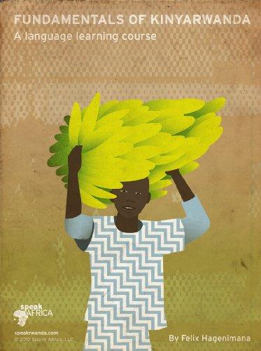 9780615673462: Fundamentals of Kinyarwanda; a Language Learning Course, By Speakrwanda