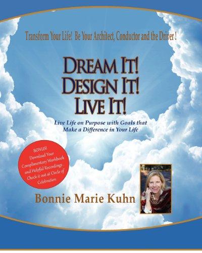 Dream It! Design It! Live It! (Volume 1)