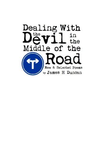 9780615673868: Dealing With The Devil In The Middle Of The Road: New & Selected Poems