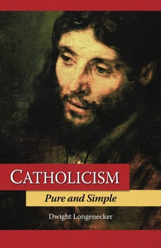 9780615673899: Catholicism Pure and Simple