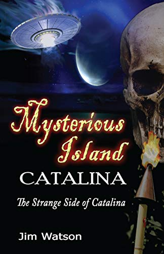 Mysterious Island: Catalina: The Strange Side of Catalina: Jim Watson