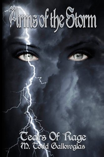 9780615674711: Arms of the Storm: TEARS OF RAGE book 3 (Volume 3)