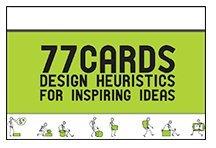 9780615675039: 77 Cards: Design Heuristics for Inspiring Ideas