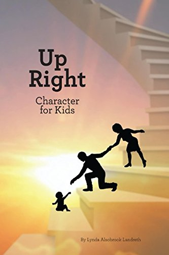 9780615675190: Up Right Character for Kids