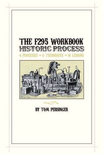 9780615675411: The F295 Historic Process Workbook: 4 Processes, 6 Techniques, 14 Lessons